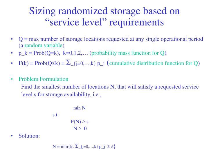 """Sizing randomized storage based on """"service level"""" requirements"""
