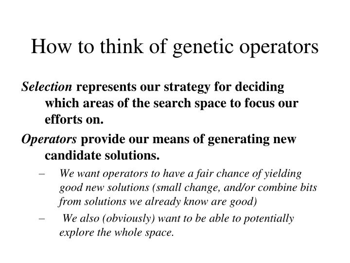 How to think of genetic operators