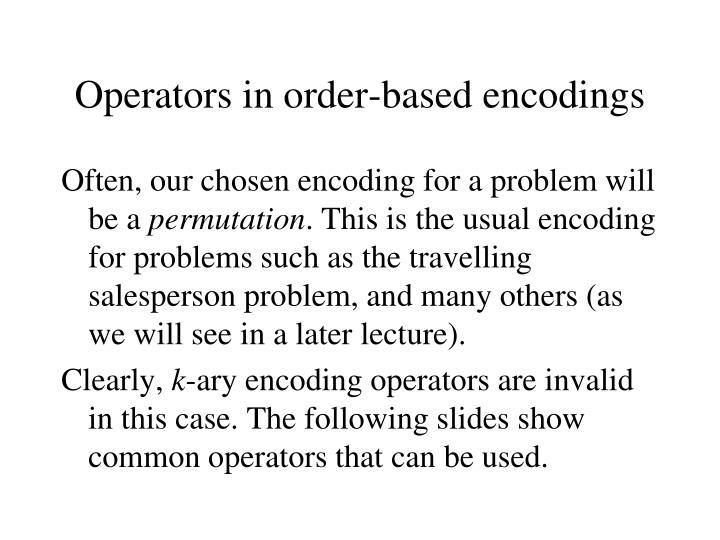 Operators in order-based encodings