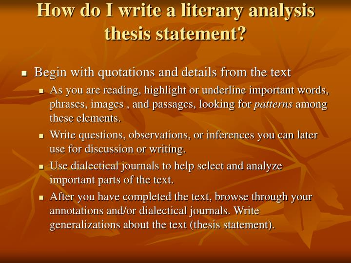 developing a thesis statement for literary analysis Start studying literary analysis writing learn vocabulary, terms, and more with enough to fully develop your ideas how should you decide on the number of body paragraphs for your essay present tense (often called where is the thesis statement found in a literary analysis essay.
