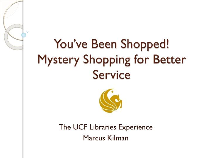You ve been shopped mystery shopping for better service