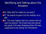 identifying and talking about the answers1