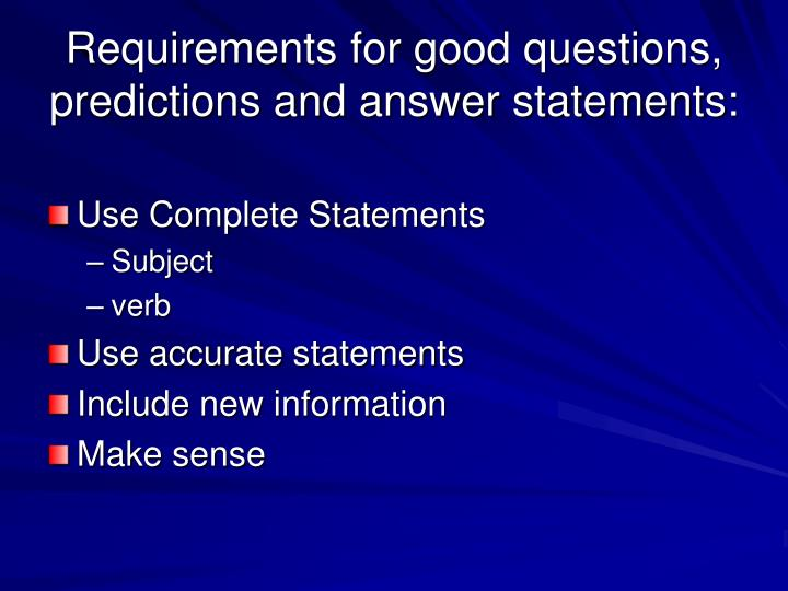 Requirements for good questions, predictions and answer statements: