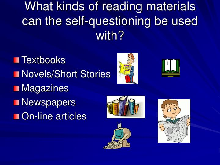 What kinds of reading materials can the self-questioning be used with?
