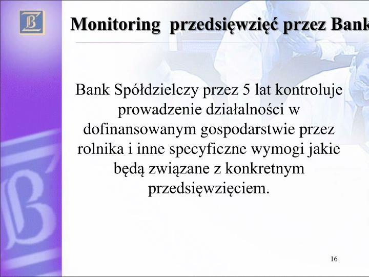 Monitoring  przedsięwzięć przez Bank