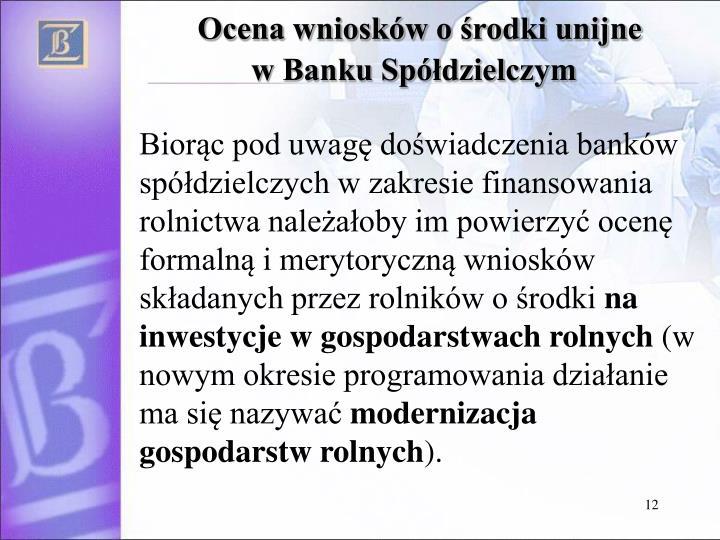 Ocena wniosków o środki unijne               w Banku Spółdzielczym