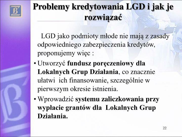 Problemy kredytowania LGD i jak je rozwiązać