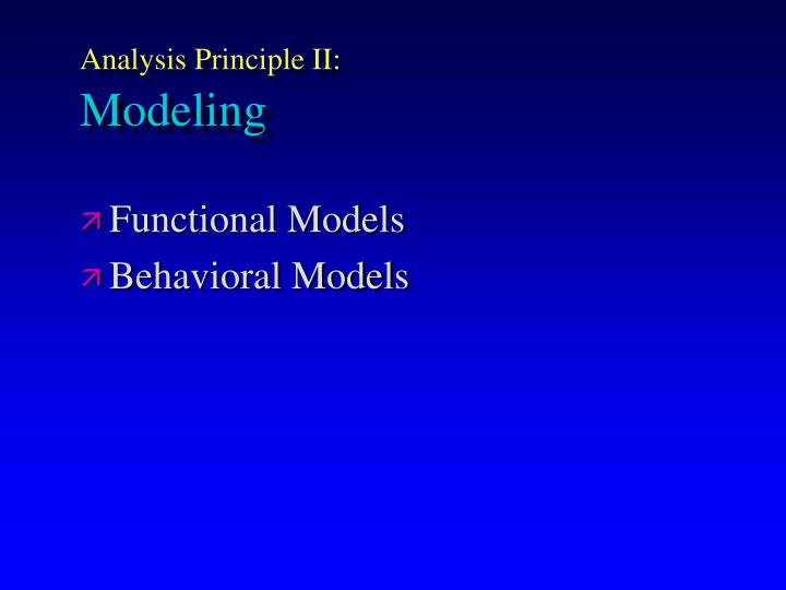 Analysis Principle II: