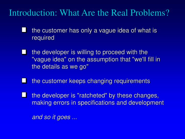 Introduction what are the real problems