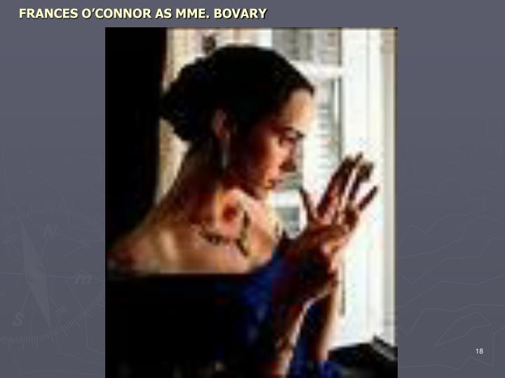 FRANCES O'CONNOR AS MME. BOVARY
