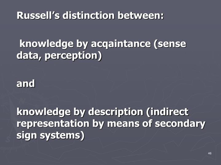 Russell's distinction between: