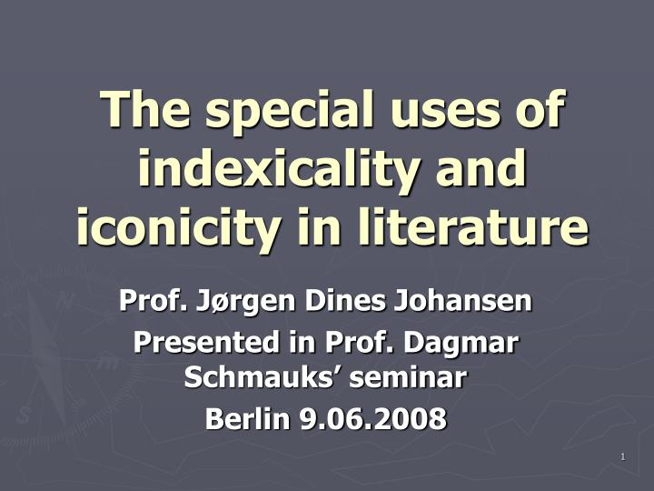 The special uses of indexicality and iconicity in literature