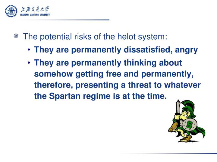 The potential risks of the helot system: