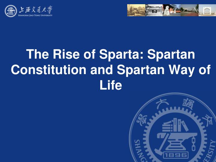 The rise of sparta spartan constitution and spartan way of life