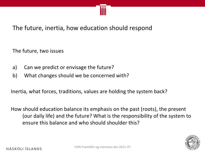 The future inertia how education should respond