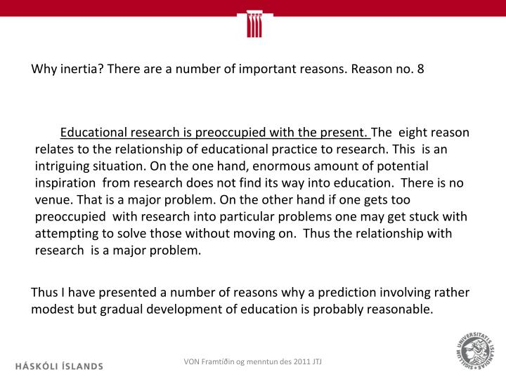 Why inertia? There are a number of important reasons. Reason no. 8