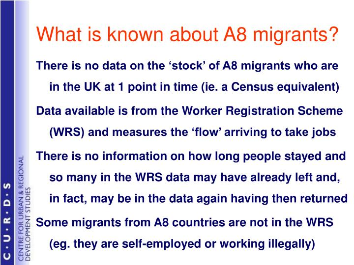 What is known about A8 migrants?