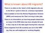 what is known about a8 migrants