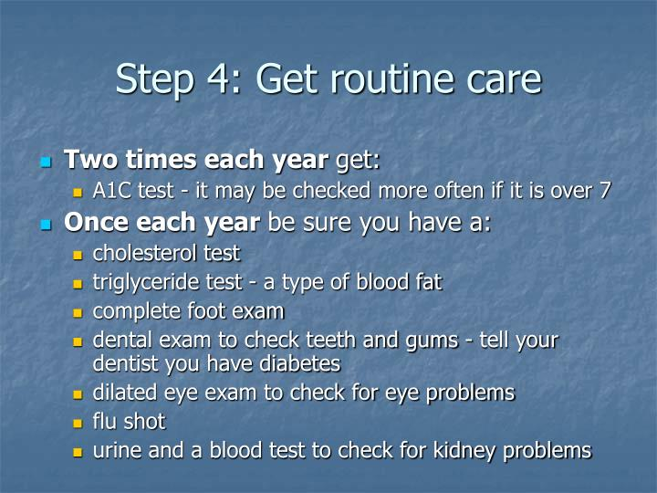 Step 4: Get routine care