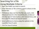 searching for a file using multiple criteria