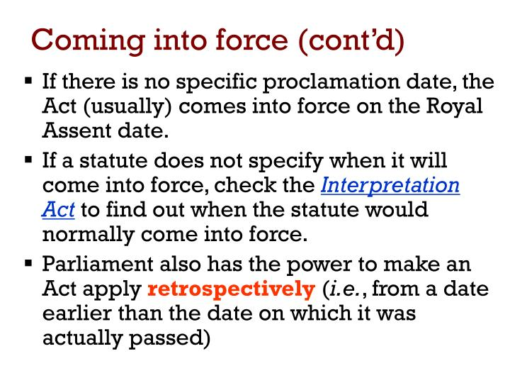 Coming into force (cont'd)