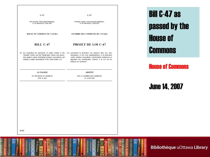 Bill C-47 as passed by the House of Commons