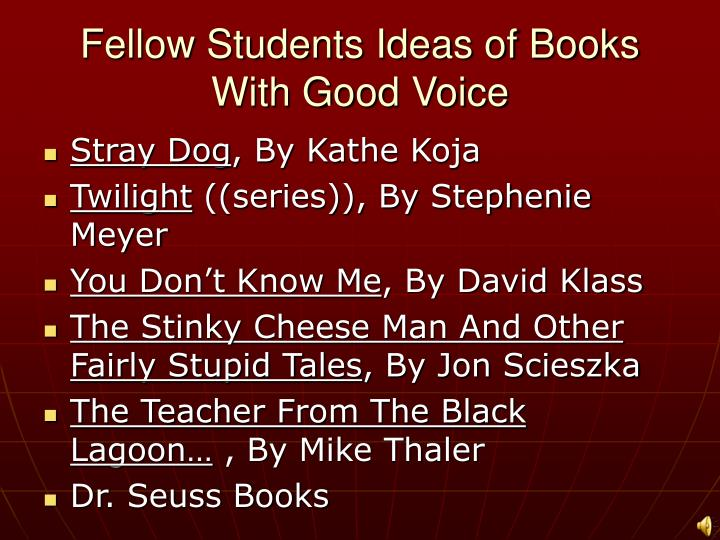 Fellow Students Ideas of Books With Good Voice