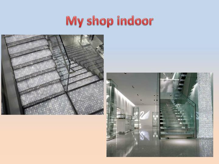 My shop indoor