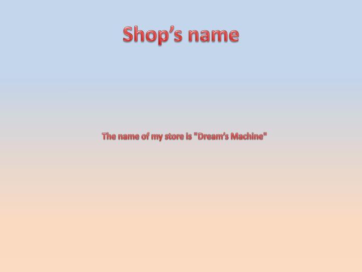Shop's