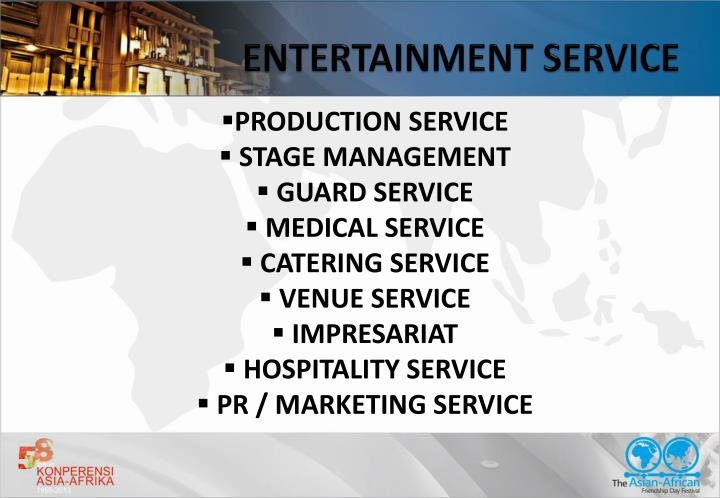 ENTERTAINMENT SERVICE