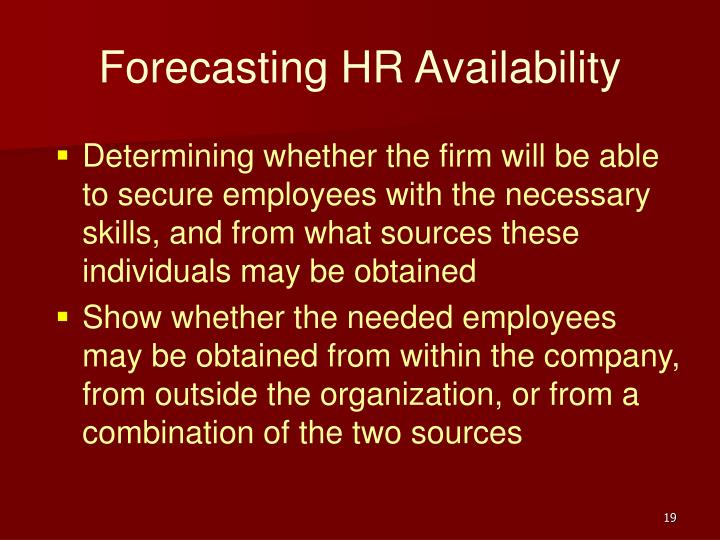 Determining whether the firm will be able to secure employees with the necessary skills, and from what sources these individuals may be obtained