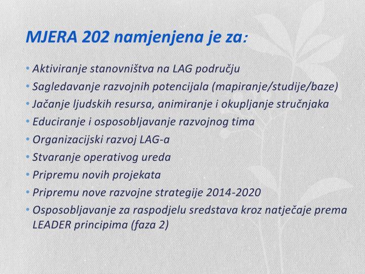 MJERA 202 namjenjena je