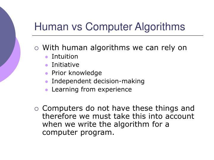 Human vs Computer Algorithms