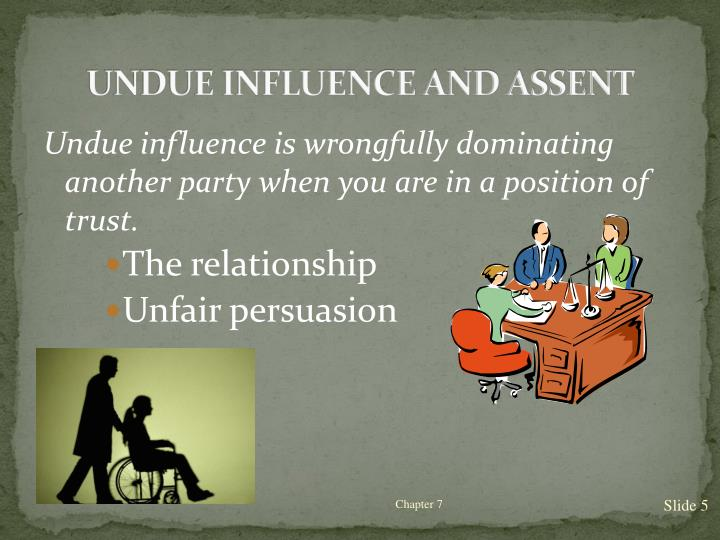 UNDUE INFLUENCE AND ASSENT