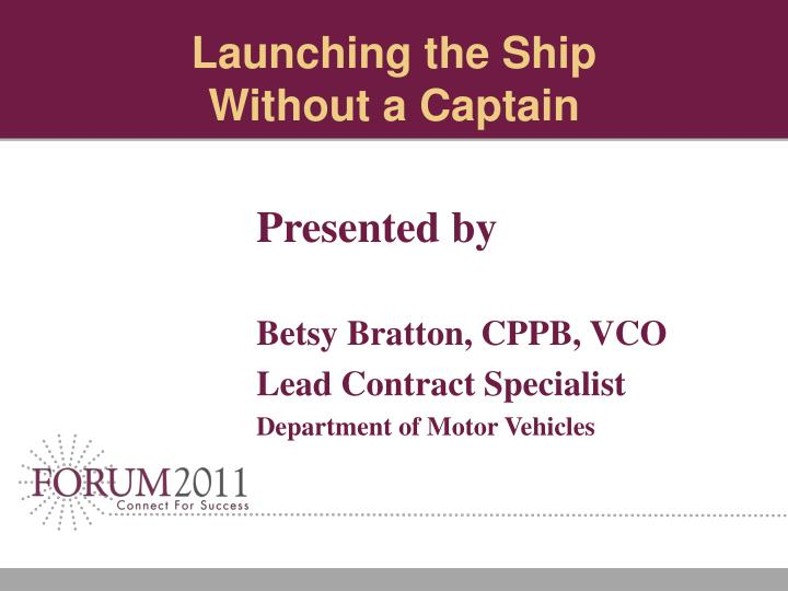 Launching the ship without a captain