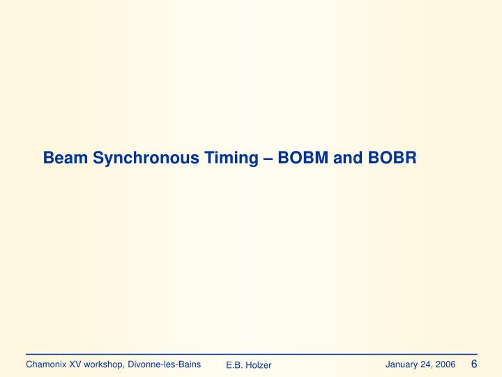 Beam Synchronous Timing – BOBM and BOBR