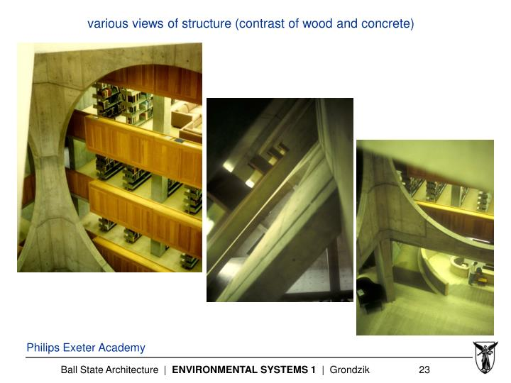 various views of structure (contrast of wood and concrete)