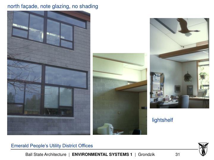 north façade, note glazing, no shading