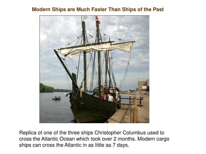 Modern Ships are Much Faster Than Ships of the Past