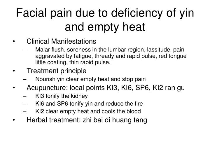 Facial pain due to deficiency of yin and empty heat