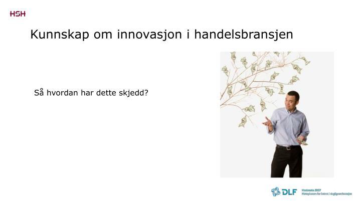 Kunnskap om innovasjon i handelsbransjen
