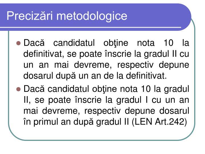 Precizări metodologice