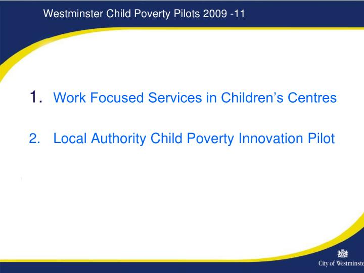 Westminster Child Poverty Pilots 2009 -11
