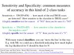 sensitivity and specificity common measures of accuracy in this kind of 2 class tasks2