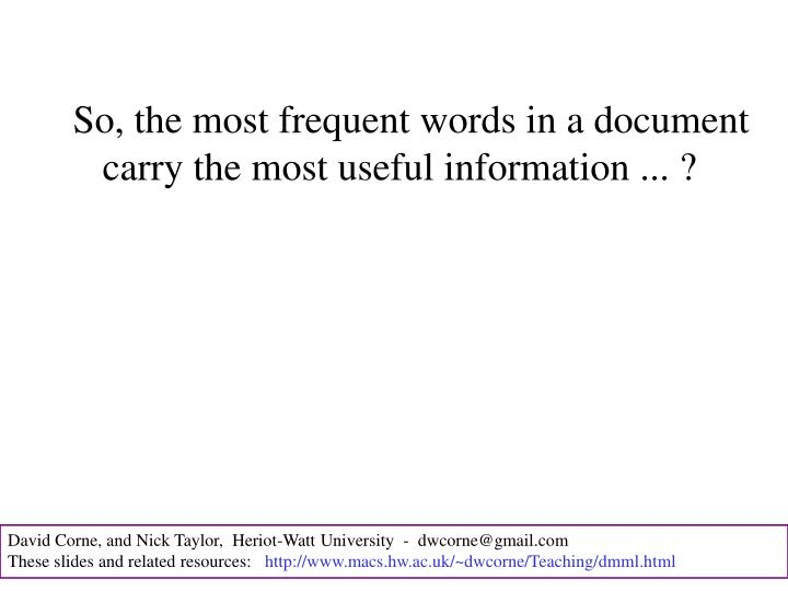 So, the most frequent words in a document