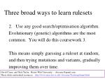 three broad ways to learn rulesets2