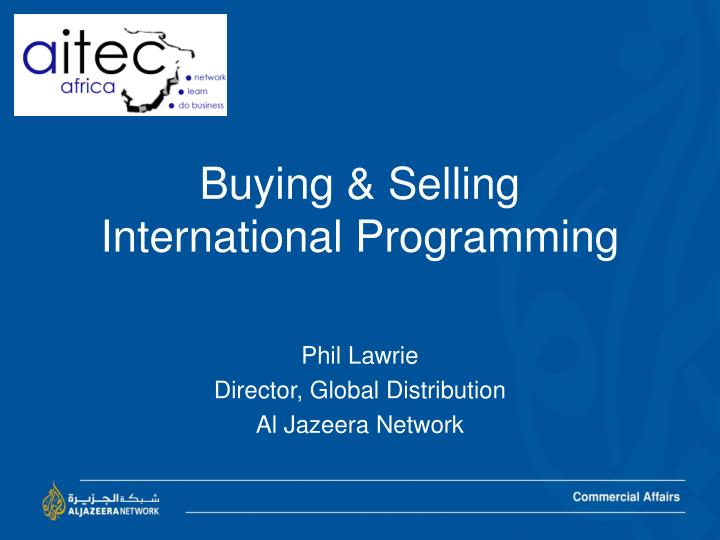 Buying selling international programming
