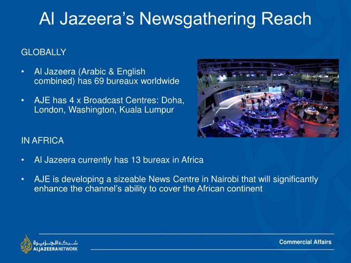 Al Jazeera's Newsgathering Reach