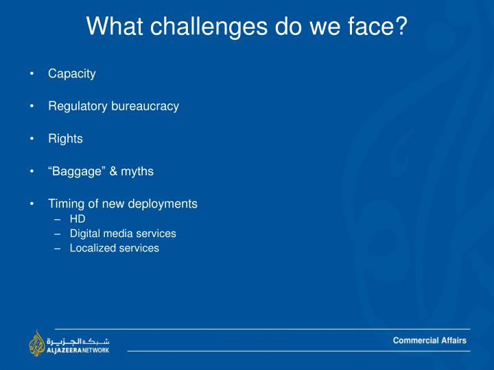 What challenges do we face?