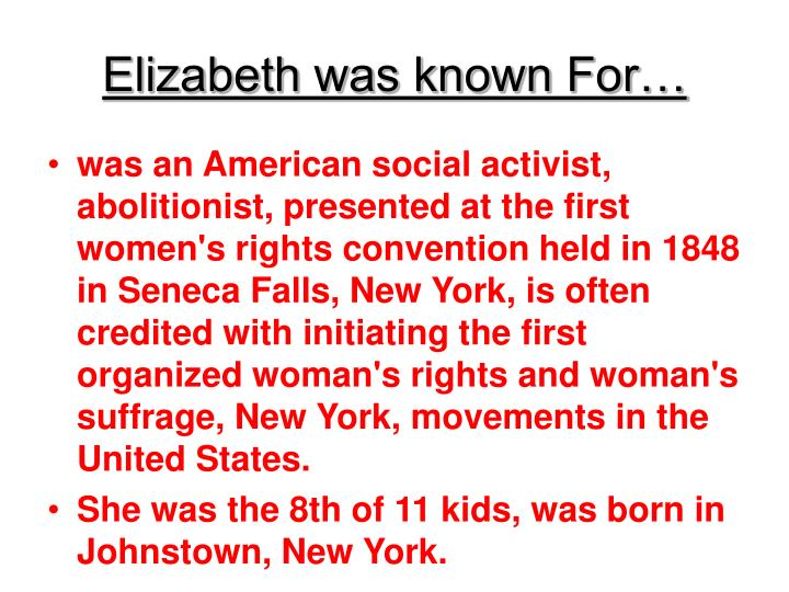 Elizabeth was known For…
